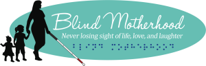 Blind Motherhood blog, featuring braille and a cane